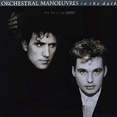 The Best Of OMD by Orchestral Manoeuvres In The Dark